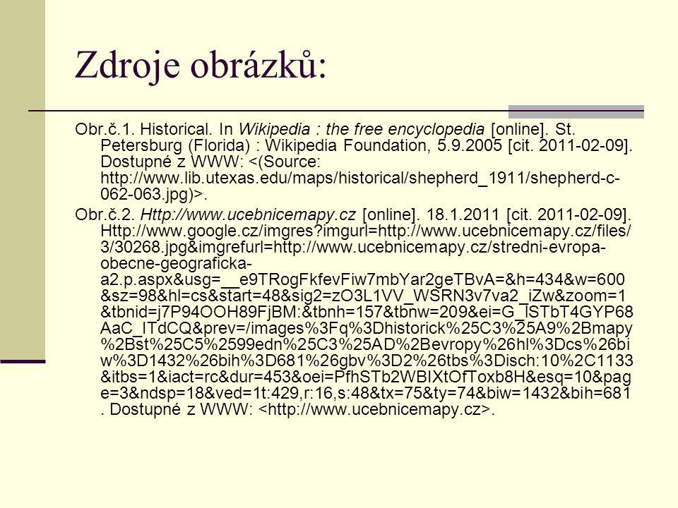 Zdroje obrázků: Obr.č.1. Historical. In Wikipedia : the free encyclopedia [online]. St. Petersburg (Florida) : Wikipedia Foundation, 5.9.2005 [cit. 20