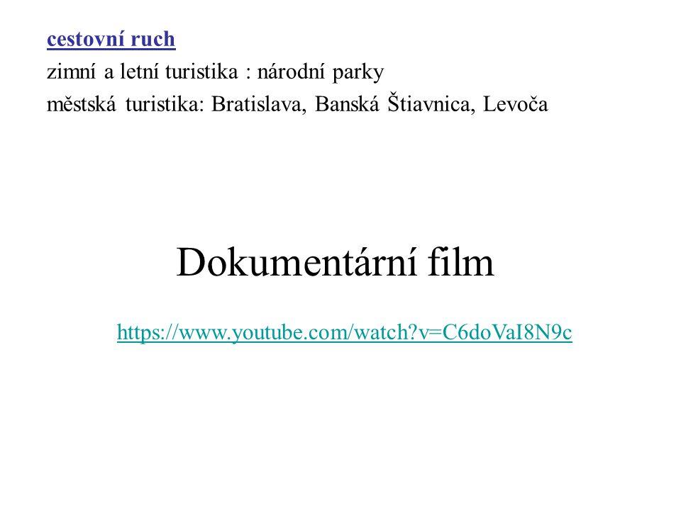 cestovní ruch zimní a letní turistika : národní parky městská turistika: Bratislava, Banská Štiavnica, Levoča https://www.youtube.com/watch?v=C6doVaI8N9c Dokumentární film