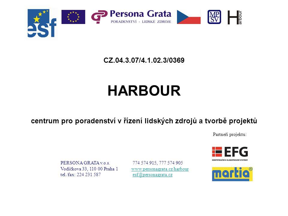 CZ.04.3.07/4.1.02.3/0369 HARBOUR centrum pro poradenství v řízení lidských zdrojů a tvorbě projektů PERSONA GRATA v.o.s. 774 574 915, 777 574 905 Vodi