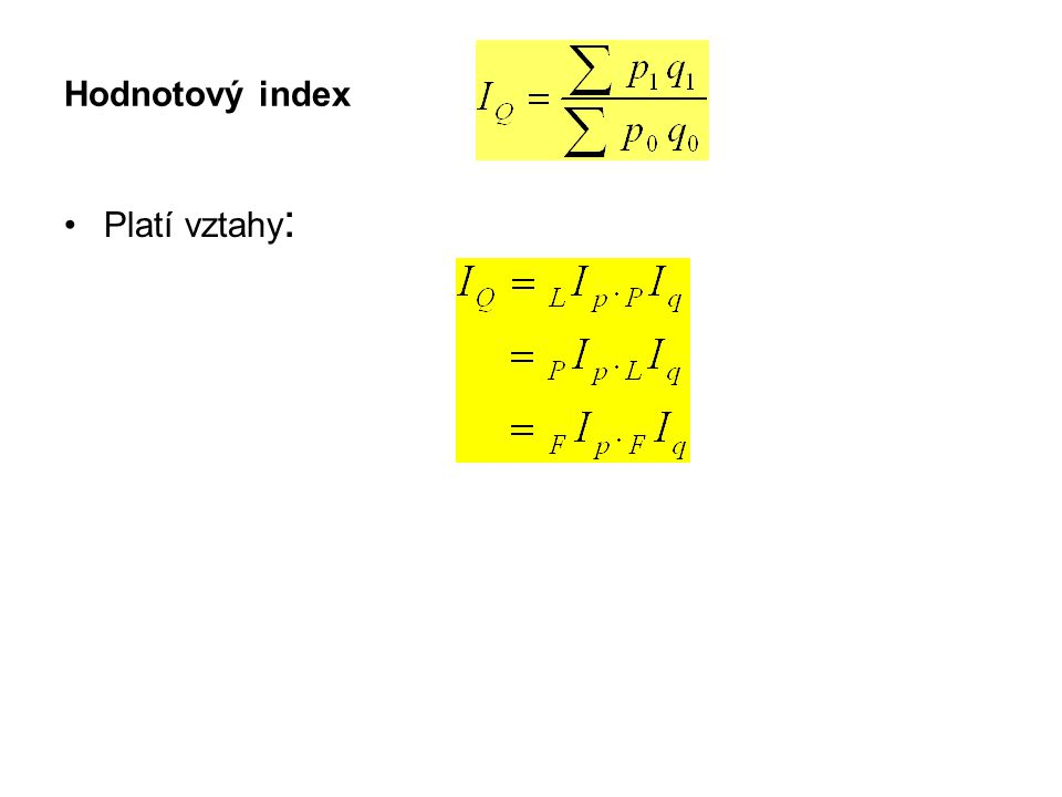 Hodnotový index Platí vztahy :