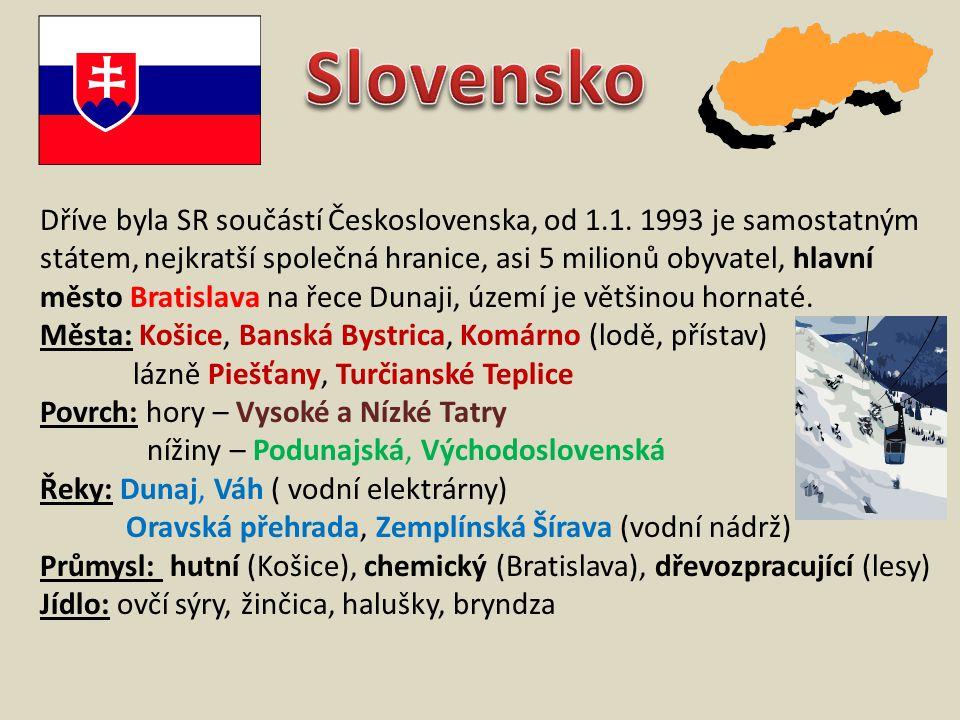 Dříve byla SR součástí Československa, od 1.1.