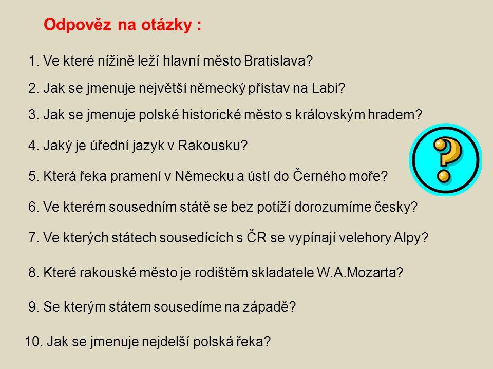 Odpověz na otázky : 1.Ve které nížině leží hlavní město Bratislava.
