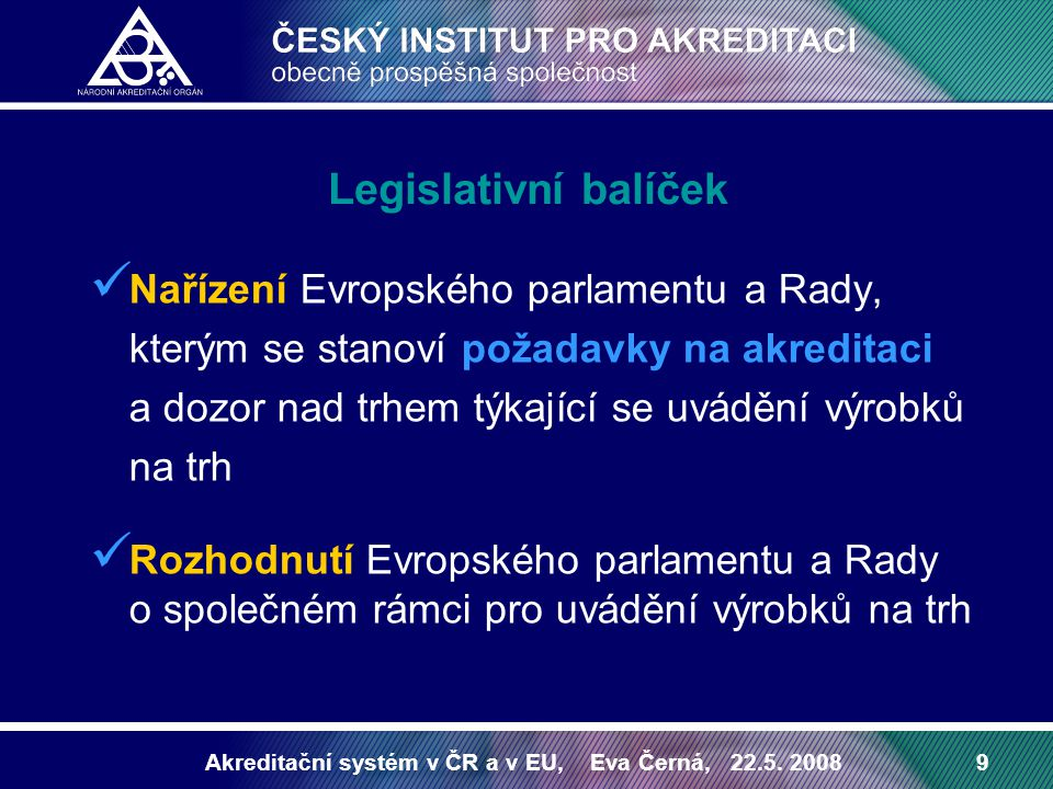 Akreditační systém v ČR a v EU, Eva Černá, 22.5.