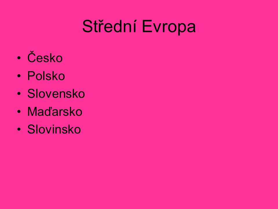 Česko Polsko Slovensko Maďarsko Slovinsko