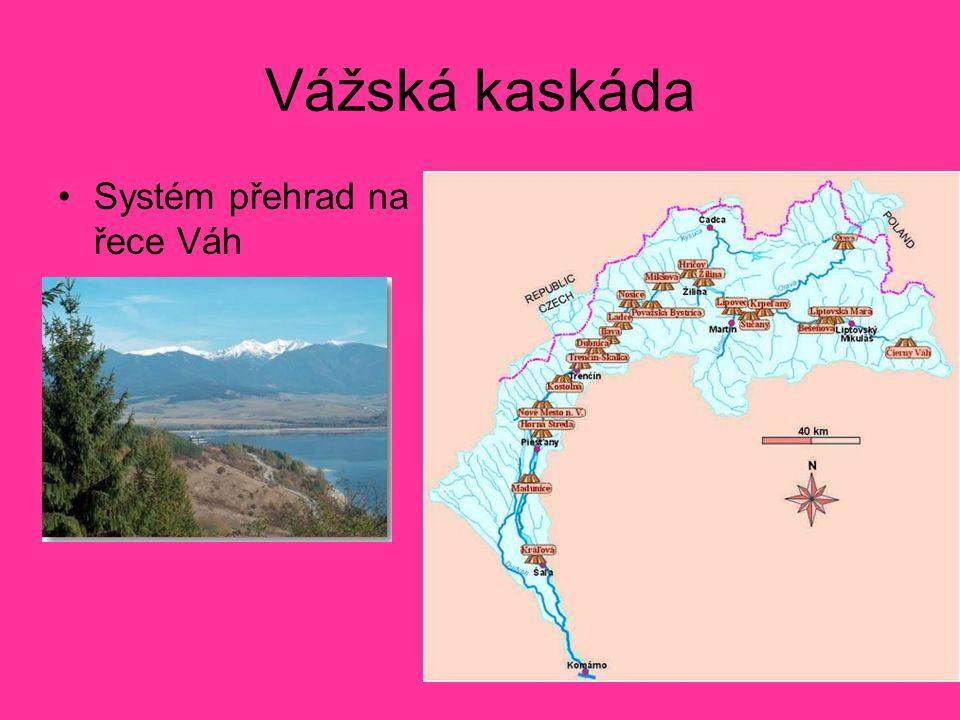 Vážská kaskáda Systém přehrad na řece Váh