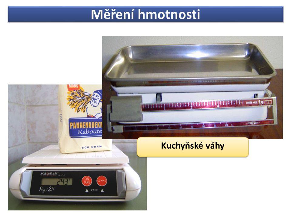 Měření hmotnosti Kuchyňské váhy Kuchyňské váhy
