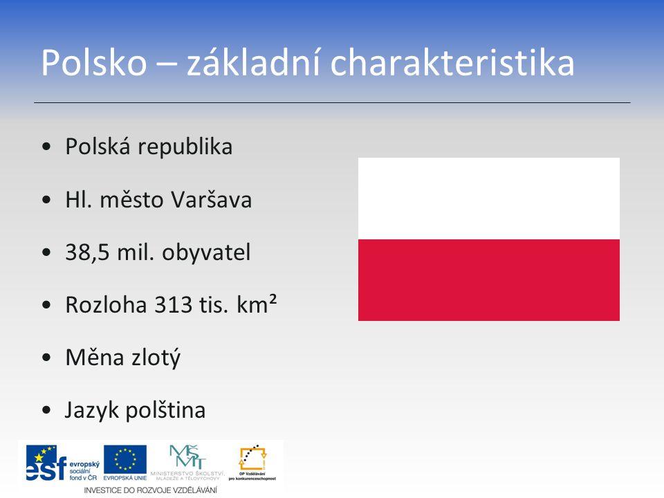 Polsko – přírodní poměry Přístup k Baltskému moři Převážně nížinatý povrch Řeky Odra a Visla Pobřeží Baltského moře v Polsku