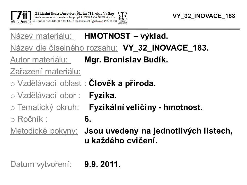 Název materiálu: HMOTNOST – výklad.Název dle číselného rozsahu: VY_32_INOVACE_183.