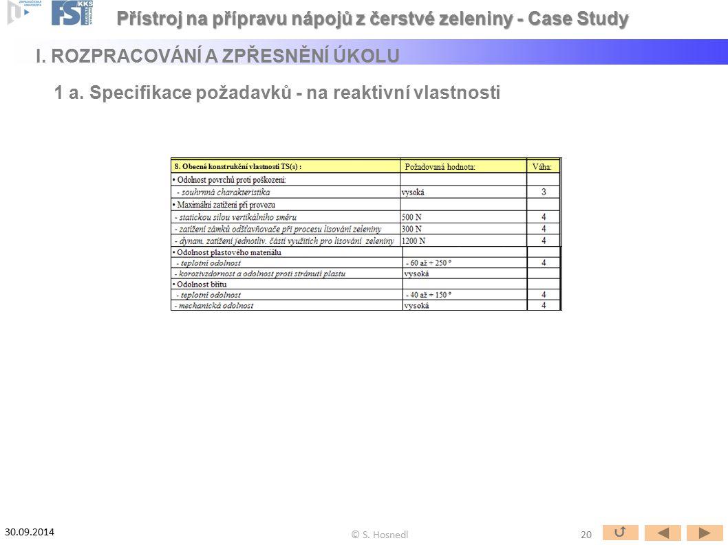 8 Požadovaná hodnota:Váha: 8. Obecné konstrukční vlastnosti TS(s) : 20  © S. Hosnedl 30.09.2014 Přístroj na přípravu nápojů z čerstvé zeleniny - Case