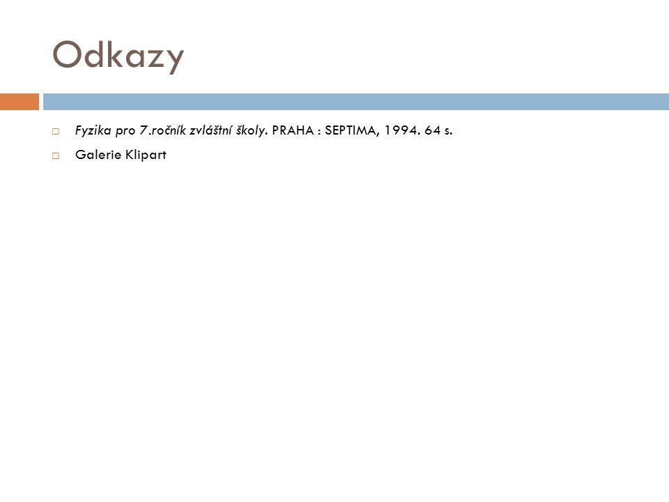 Odkazy  Fyzika pro 7.ročník zvláštní školy. PRAHA : SEPTIMA, 1994. 64 s.  Galerie Klipart