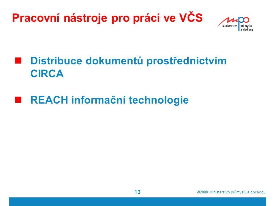  2008  Ministerstvo průmyslu a obchodu 13 Pracovní nástroje pro práci ve VČS Distribuce dokumentů prostřednictvím CIRCA REACH informační technologi