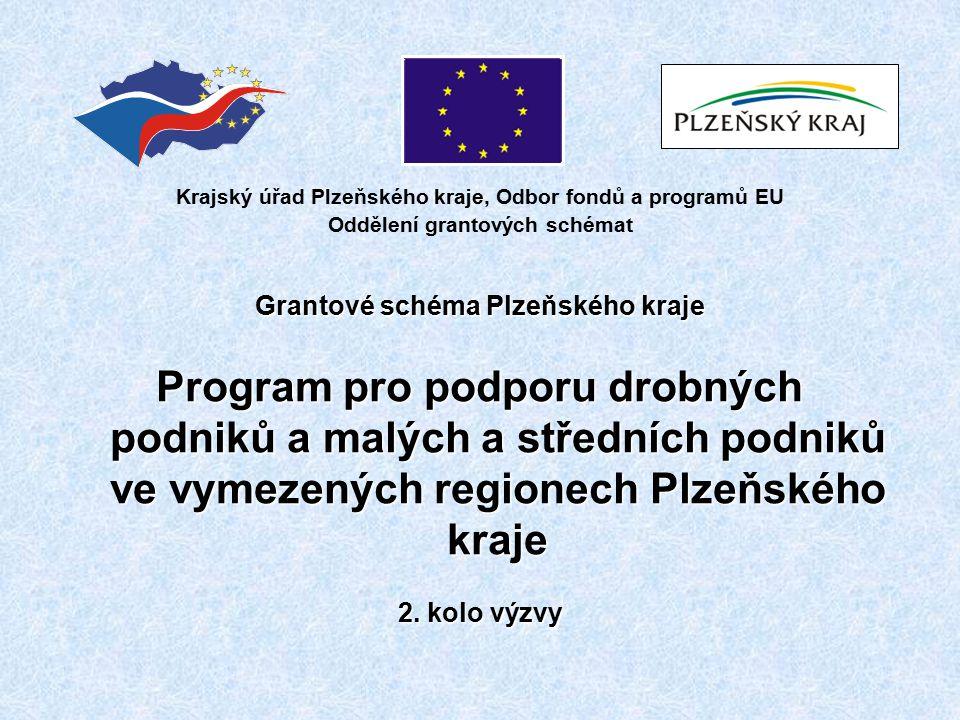 Krajský úřad Plzeňského kraje, Odbor fondů a programů EU Oddělení grantových schémat Grantové schéma Plzeňského kraje Program pro podporu drobných pod