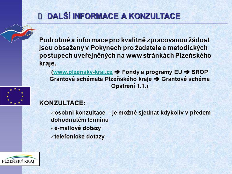  DALŠÍ INFORMACE A KONZULTACE Podrobné a informace pro kvalitně zpracovanou žádost jsou obsaženy v Pokynech pro žadatele a metodických postupech uveřejněných na www stránkách Plzeňského kraje.