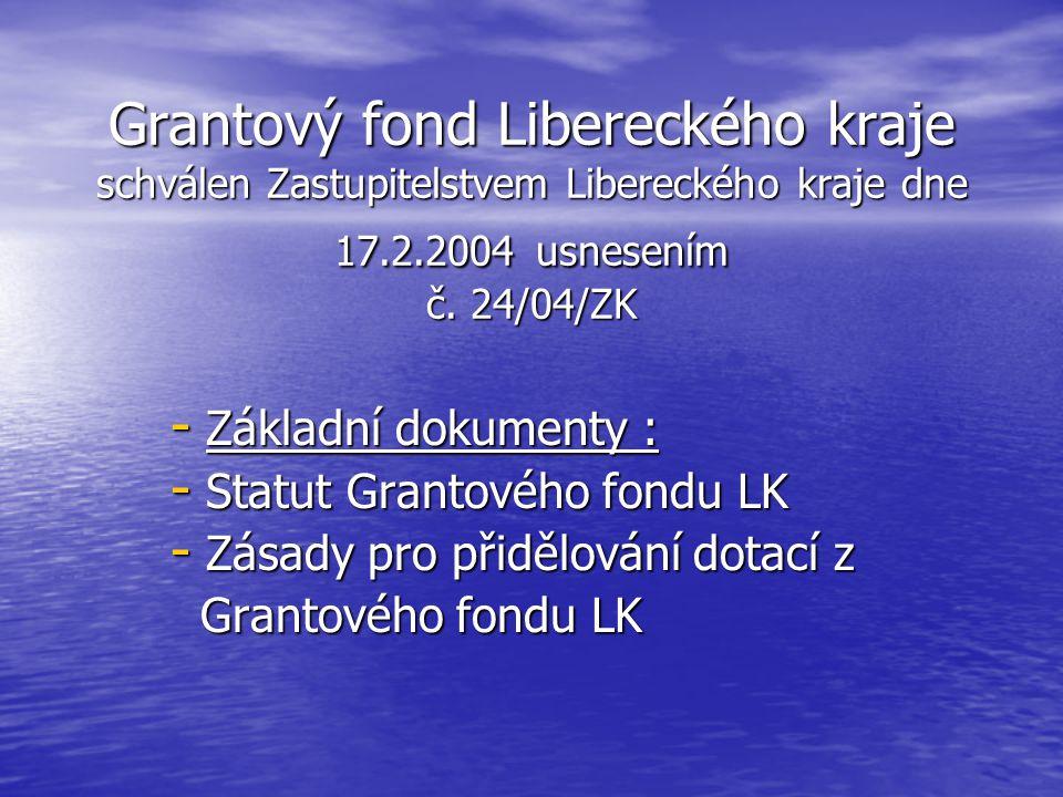 Grantový fond Libereckého kraje schválen Zastupitelstvem Libereckého kraje dne 17.2.2004 usnesením č.