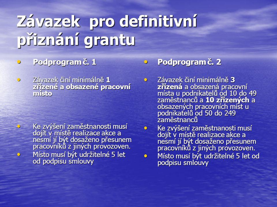 Závazek pro definitivní přiznání grantu Podprogram č.