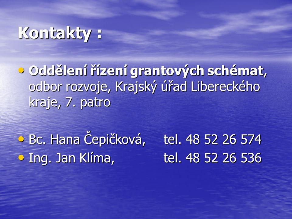 Kontakty : Oddělení řízení grantových schémat, odbor rozvoje, Krajský úřad Libereckého kraje, 7.