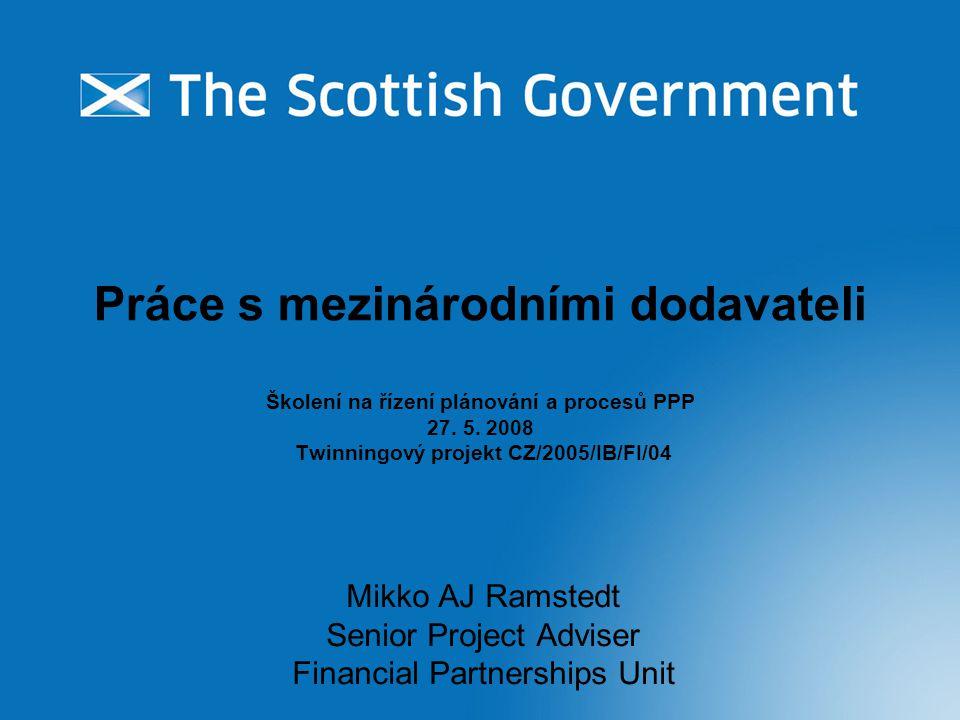 Práce s mezinárodními dodavateli Školení na řízení plánování a procesů PPP 27. 5. 2008 Twinningový projekt CZ/2005/IB/FI/04 Mikko AJ Ramstedt Senior P