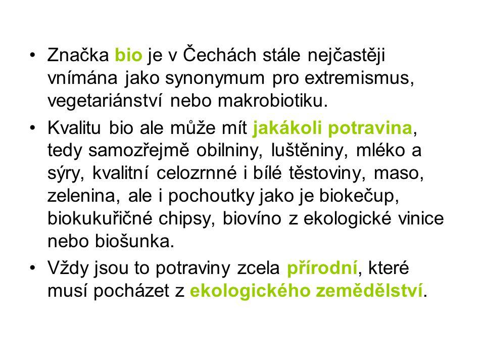 Značka bio je v Čechách stále nejčastěji vnímána jako synonymum pro extremismus, vegetariánství nebo makrobiotiku. Kvalitu bio ale může mít jakákoli p