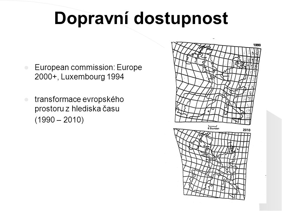 Dopravní dostupnost European commission: Europe 2000+, Luxembourg 1994 transformace evropského prostoru z hlediska času (1990 – 2010)