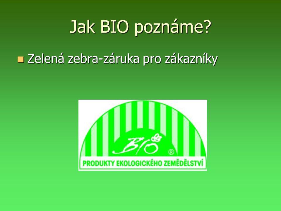 Jak BIO poznáme? Zelená zebra-záruka pro zákazníky Zelená zebra-záruka pro zákazníky