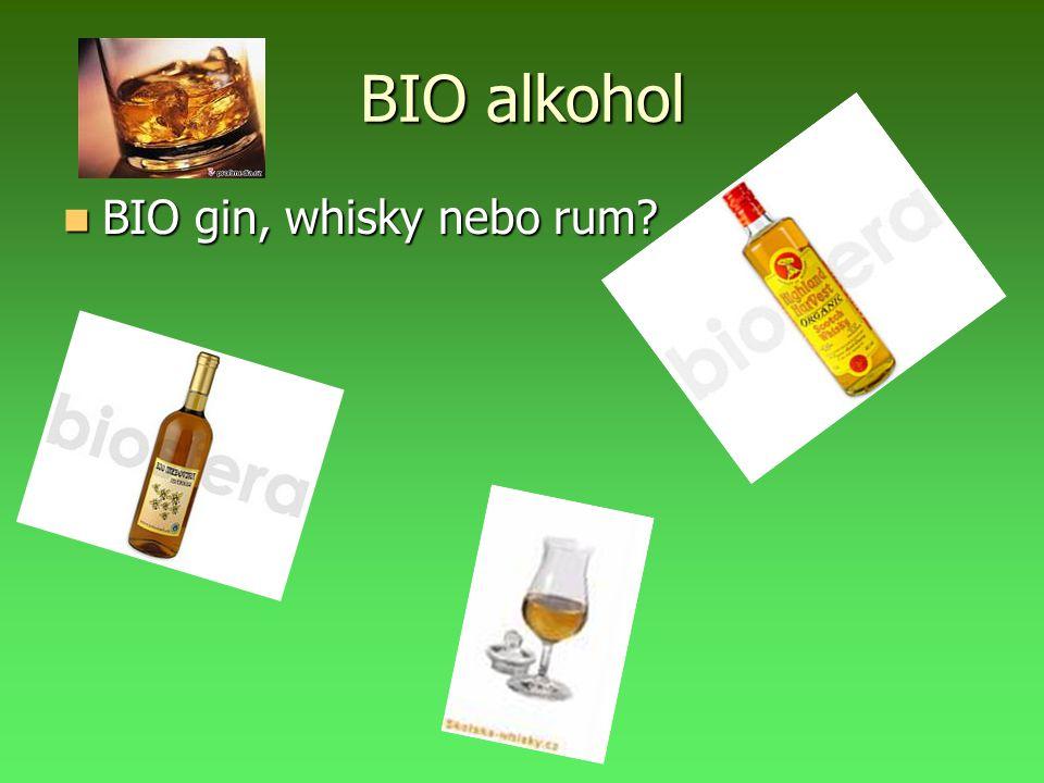 BIO alkohol BIO gin, whisky nebo rum BIO gin, whisky nebo rum