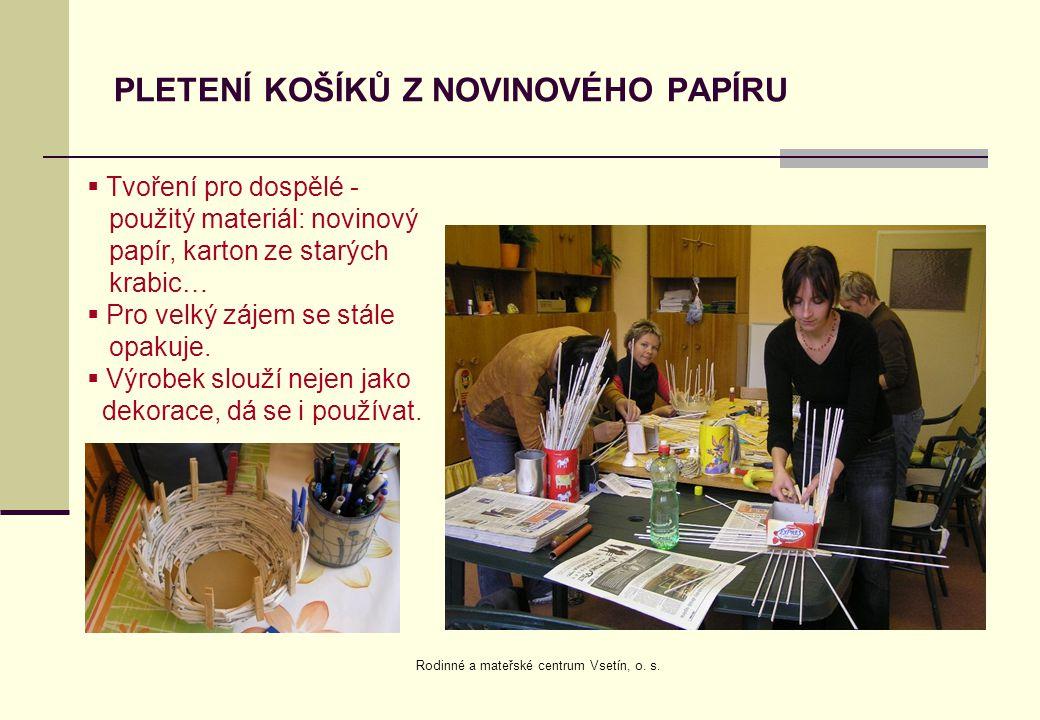 PLETENÍ KOŠÍKŮ Z NOVINOVÉHO PAPÍRU  Tvoření pro dospělé - použitý materiál: novinový papír, karton ze starých krabic…  Pro velký zájem se stále opak