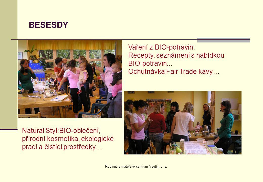 BESESDY Vaření z BIO-potravin: Recepty, seznámení s nabídkou BIO-potravin... Ochutnávka Fair Trade kávy… Natural Styl:BIO-oblečení, přírodní kosmetika