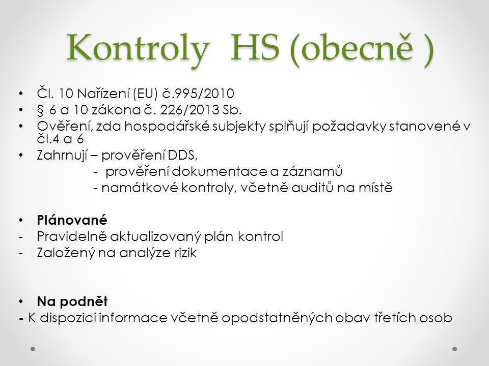 Kontroly HS (obecně ) Čl. 10 Nařízení (EU) č.995/2010 § 6 a 10 zákona č.