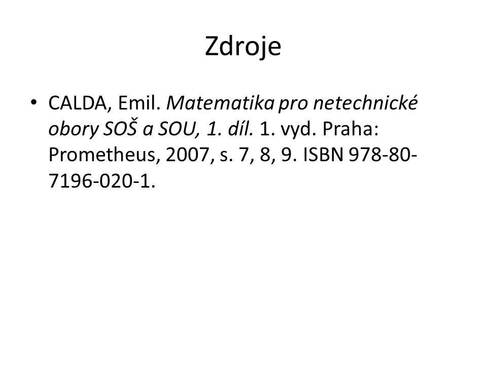 Zdroje CALDA, Emil. Matematika pro netechnické obory SOŠ a SOU, 1.