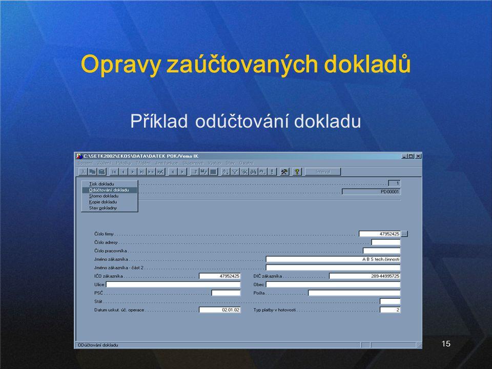 15 Opravy zaúčtovaných dokladů Příklad odúčtování dokladu