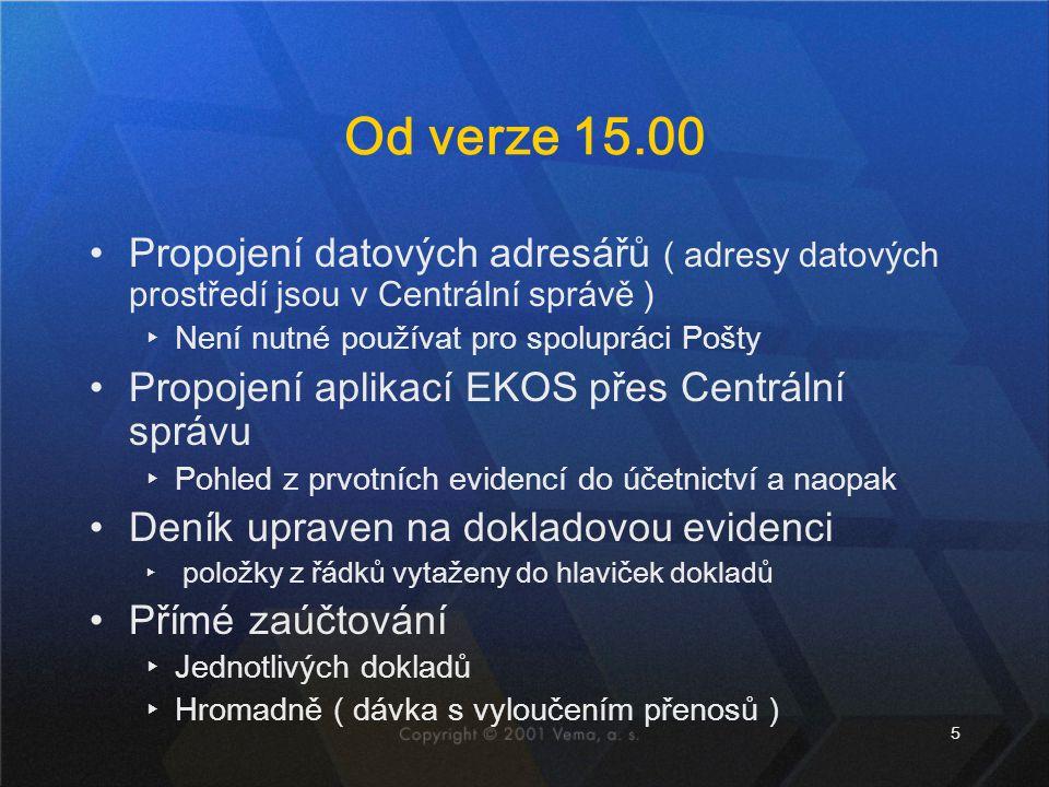 5 Od verze 15.00 Propojení datových adresářů ( adresy datových prostředí jsou v Centrální správě ) ▸Není nutné používat pro spolupráci Pošty Propojení