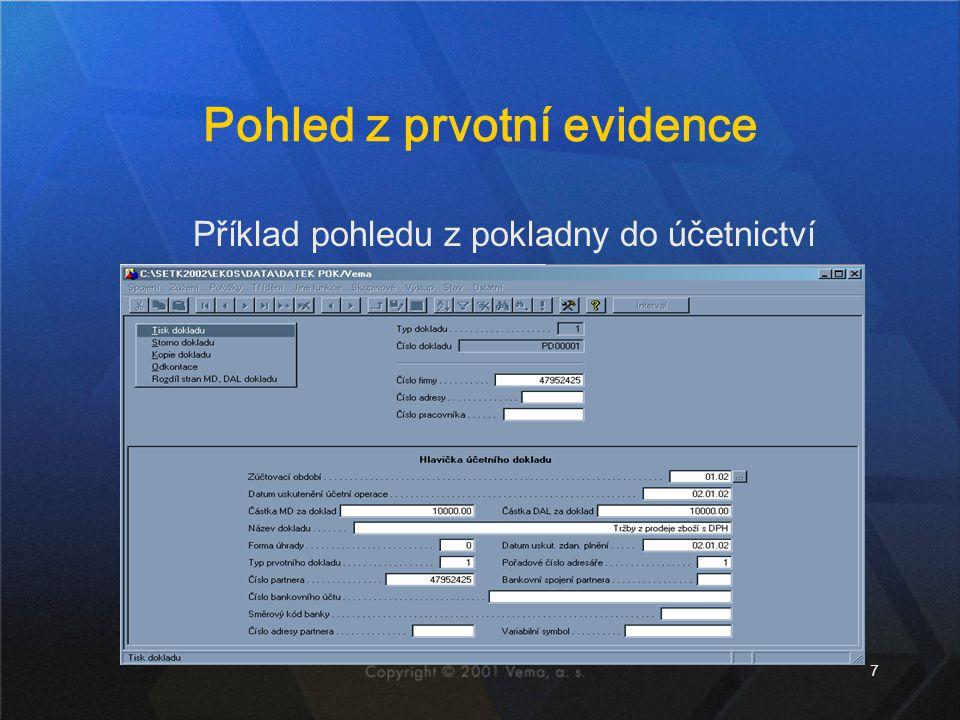 7 Pohled z prvotní evidence Příklad pohledu z pokladny do účetnictví