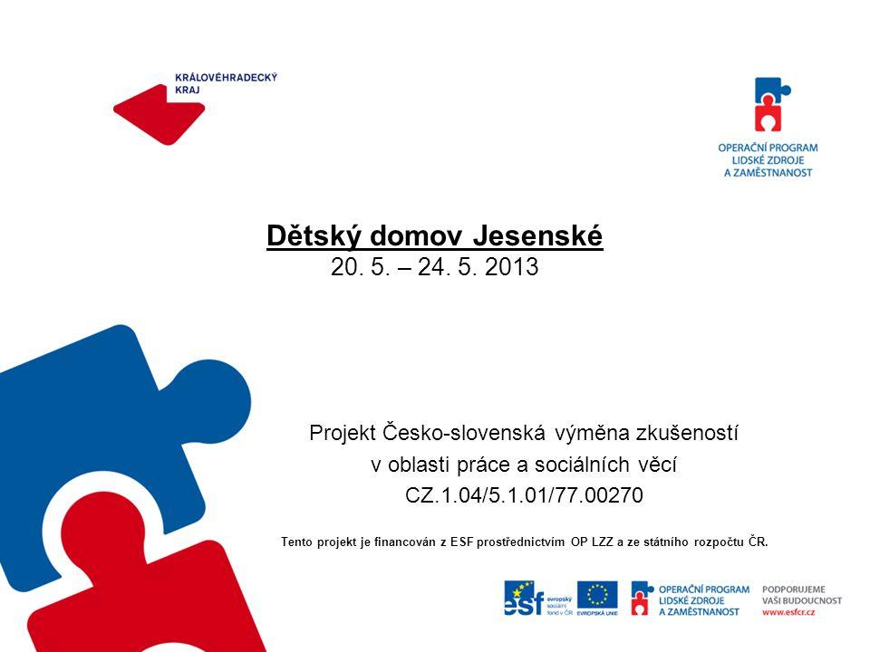 Dětský domov Jesenské 20. 5. – 24. 5.