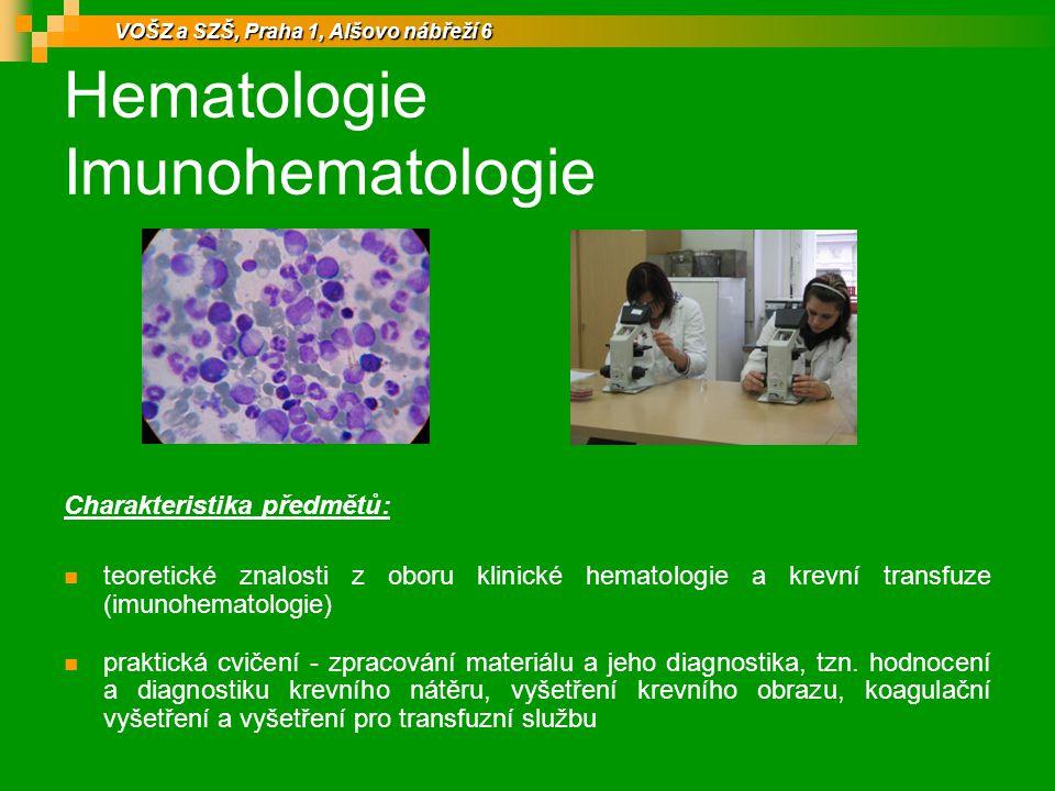 Hematologie Imunohematologie Charakteristika předmětů: teoretické znalosti z oboru klinické hematologie a krevní transfuze (imunohematologie) praktická cvičení - zpracování materiálu a jeho diagnostika, tzn.