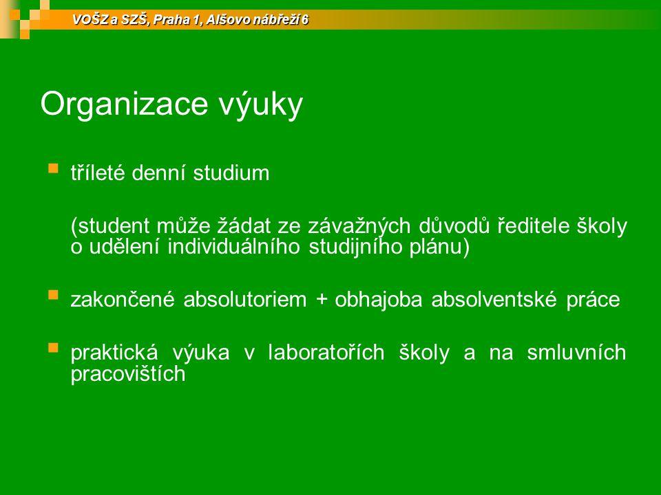 Organizace výuky  tříleté denní studium (student může žádat ze závažných důvodů ředitele školy o udělení individuálního studijního plánu)  zakončené absolutoriem + obhajoba absolventské práce  praktická výuka v laboratořích školy a na smluvních pracovištích VOŠZ a SZŠ, Praha 1, Alšovo nábřeží 6