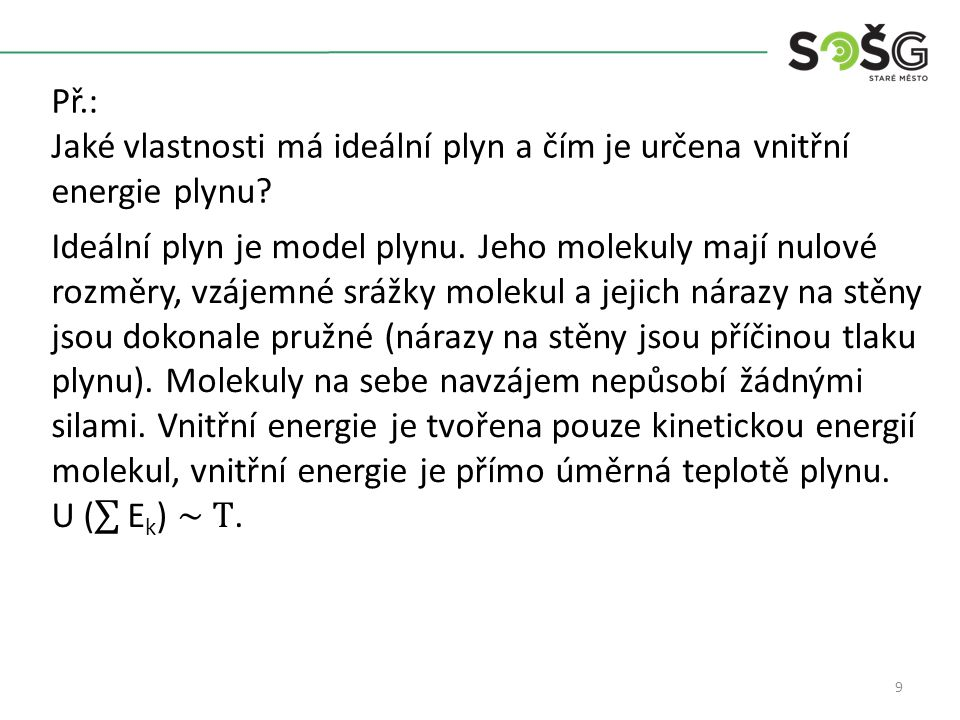 9 Př.: Jaké vlastnosti má ideální plyn a čím je určena vnitřní energie plynu