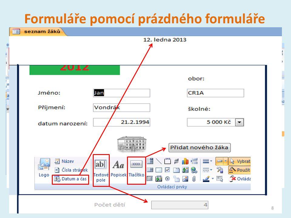 Formuláře pomocí prázdného formuláře popisekTextové polePohyb s poli 8