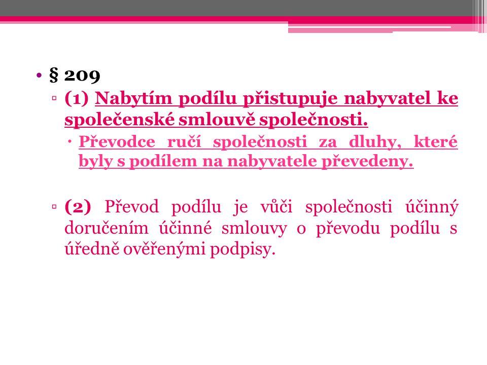 Zisk a ztráta § 126 (1) Zisk a ztráta se dělí ▫mezi společnost a komplementáře.