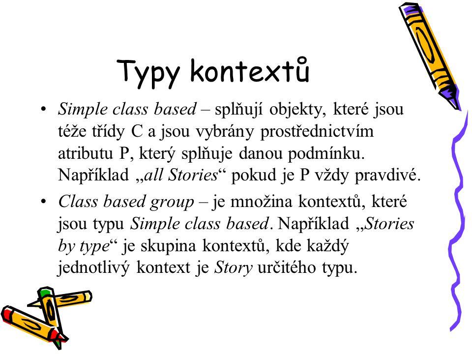 Typy kontextů Simple class based – splňují objekty, které jsou téže třídy C a jsou vybrány prostřednictvím atributu P, který splňuje danou podmínku.