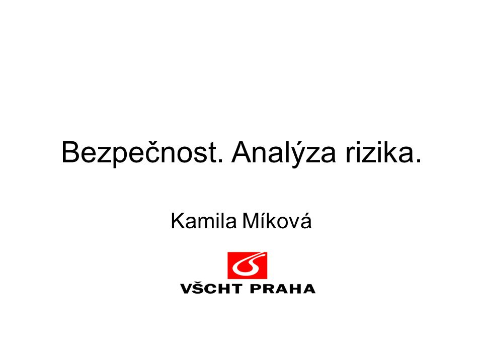 Bezpečnost. Analýza rizika. Kamila Míková