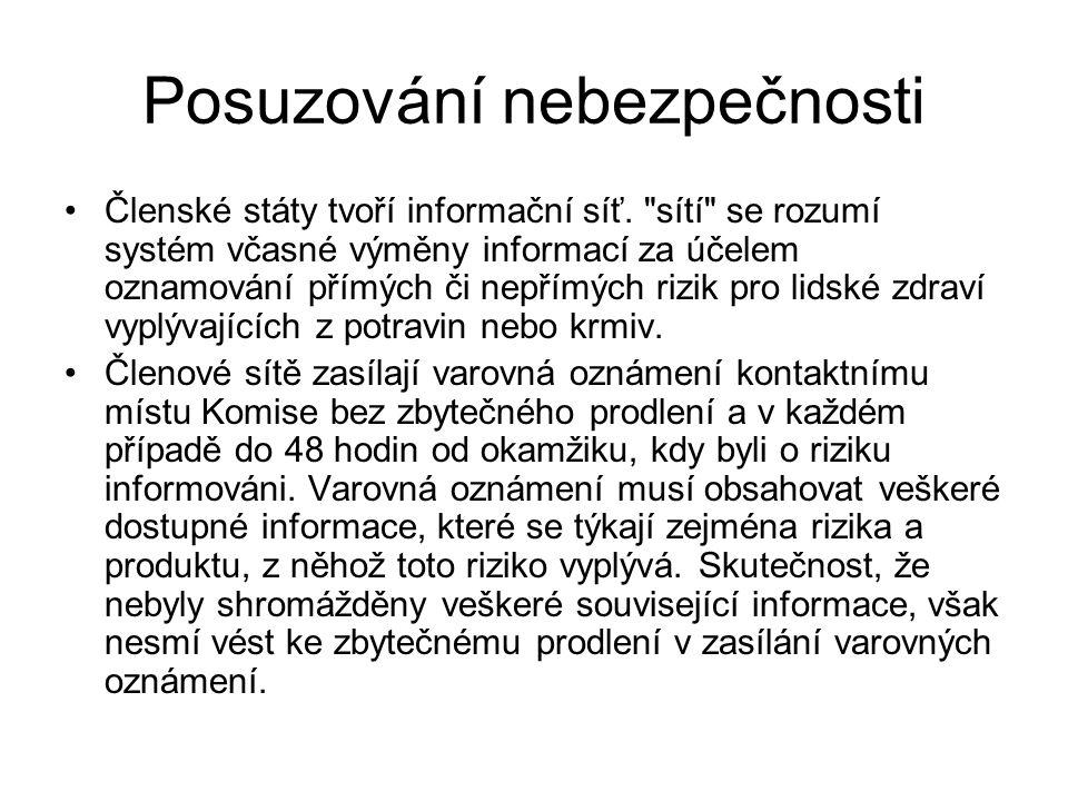 Posuzování nebezpečnosti Členské státy tvoří informační síť.