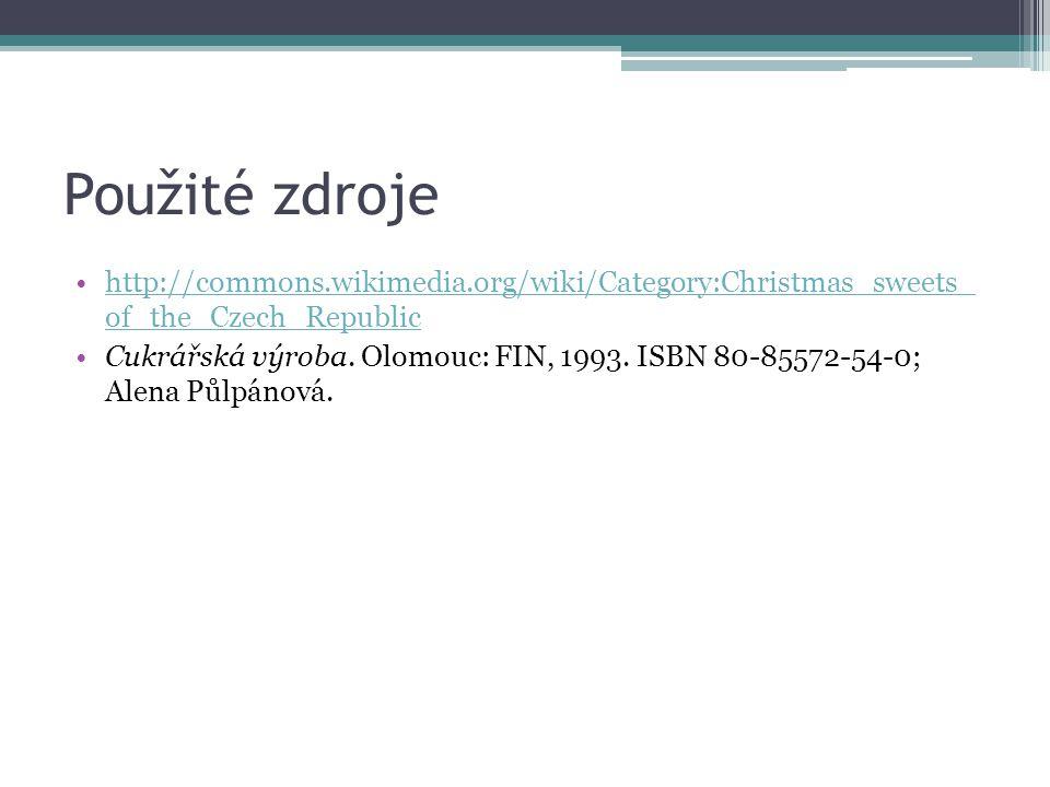 Použité zdroje http://commons.wikimedia.org/wiki/Category:Christmas_sweets_ of_the_Czech_Republichttp://commons.wikimedia.org/wiki/Category:Christmas_