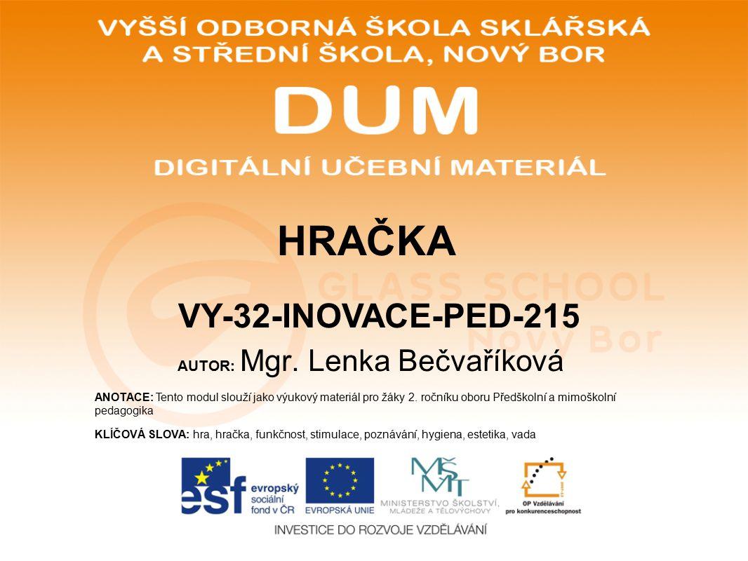 AUTOR: Mgr. Lenka Bečvaříková ANOTACE: Tento modul slouží jako výukový materiál pro žáky 2.