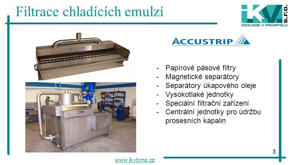 3 Filtrace chladících emulzí www.ikvbrno.cz -Papírové pásové filtry -Magnetické separátory -Separátory úkapového oleje -Vysokotlaké jednotky -Speciáln