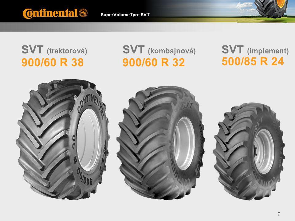 SuperVolumeTyre SVT 7 900/60 R 32 500/85 R 24 900/60 R 38 SVT (traktorová) SVT (kombajnová) SVT (implement)
