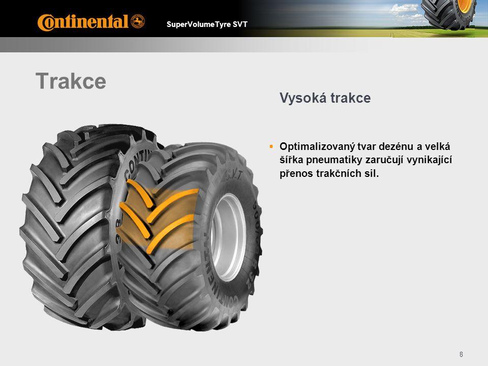 SuperVolumeTyre SVT 9 Komfort  Speciální bočnice absorbuje vibrace a zaručuje vysoký jízdní komfort.