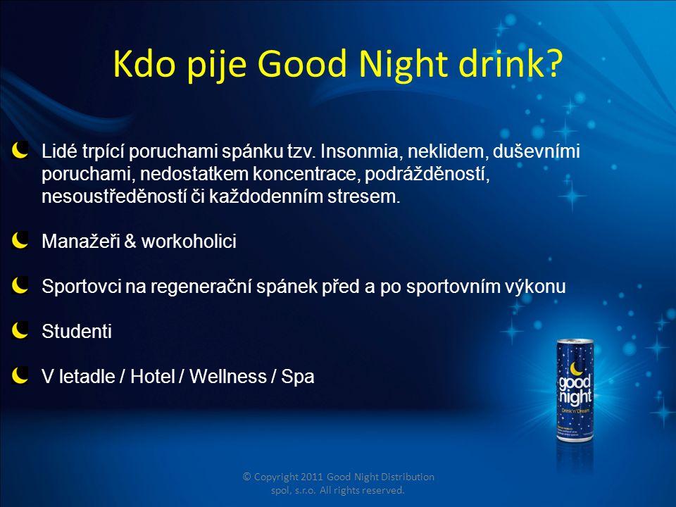Kdo pije Good Night drink. Lidé trpící poruchami spánku tzv.