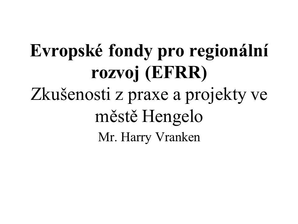 Evropské fondy pro regionální rozvoj (EFRR) Zkušenosti z praxe a projekty ve městě Hengelo Mr.