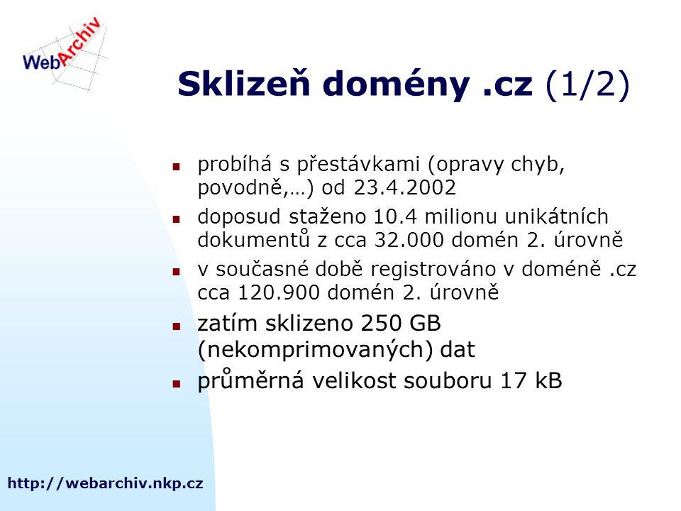 http://webarchiv.nkp.cz Sklizeň domény.cz (1/2) probíhá s přestávkami (opravy chyb, povodně,…) od 23.4.2002 doposud staženo 10.4 milionu unikátních do