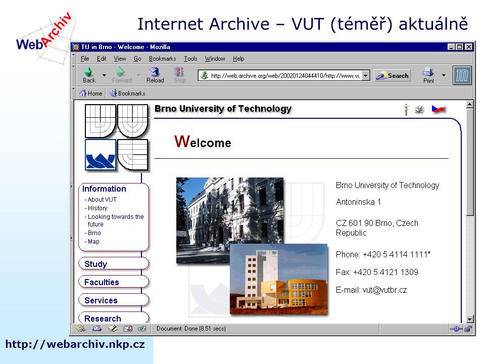 http://webarchiv.nkp.cz Internet Archive – VUT (téměř) aktuálně
